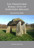 Couverture de The Prehistoric Burial Sites of Northern Ireland