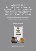 Couverture de « Around the Petit-Chasseur site in Sion (Valais, Switzerland) and new approaches to the Bell Beaker Culture »